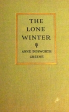 The Lone Winter by Anne Bosworth Greene