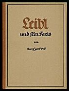 Leibl und sein Kreis by George Jacob Wolf