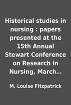 Historical studies in nursing : papers…