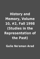 History and Memory, Volume 10, #2, Fall 1998…