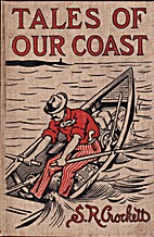 Tales of Our Coast by S. R. Crockett