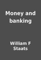 Money and banking by William F Staats