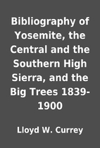 Bibliography of Yosemite, the Central and…