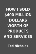HOW I SOLD $400 MILLION DOLLARS WORTH OF…