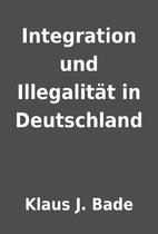 Integration und Illegalität in…
