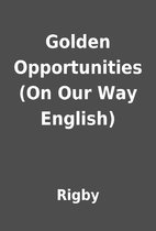 Golden Opportunities (On Our Way English) by…
