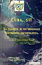 Cuba, sì! by Isidro Gomez Santos