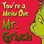You're A Mean One, Mr. Grinch by The Grinch