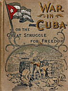 War in Cuba or the Great Struggle for…