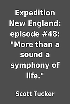 Expedition New England: episode #48: More…