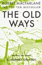 The Old Ways: A Journey on Foot by Robert…