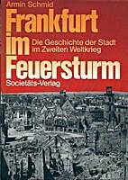 Frankfurt im Feuersturm. Die Geschichte der…