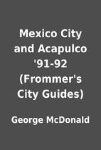 Mexico City and Acapulco '91-92…