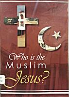 Who is the Muslim Jesus?