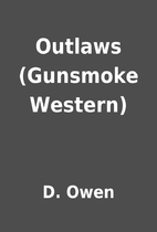 Outlaws (Gunsmoke Western) by D. Owen