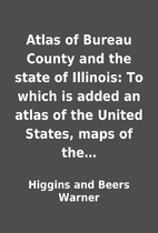 Atlas of Bureau County and the state of…