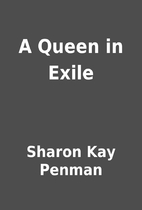 A Queen in Exile by Sharon Kay Penman