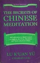 The Secrets of Chinese Meditation by Kuanyu…