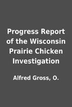 Progress Report of the Wisconsin Prairie…