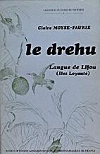 Le drehu, langue de Lifou (Iles Loyauté);…
