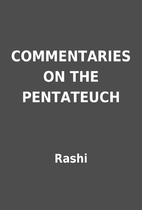 COMMENTARIES ON THE PENTATEUCH by Rashi