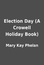 Election Day (A Crowell Holiday Book) by…