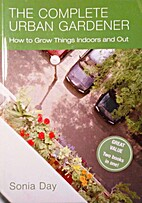 The Complete Urban Gardener by Sonia Day