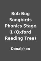 Bob Bug Songbirds Phonics Stage 1 (Oxford…