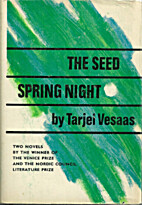 The Seed, and Spring Night by Tarjei Vesaas