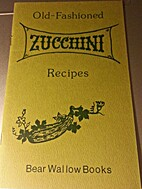 OLD-FASHIONED ZUCCHINI RECIPES by Unknown