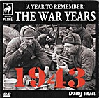 A Year to Remember : The War Years 1943…