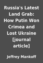Russia's Latest Land Grab: How Putin Won…