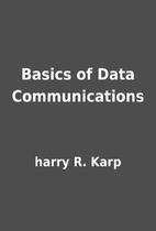 Basics of Data Communications by harry R.…