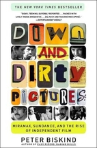 Down and Dirty Pictures: Miramax, Sundance,…