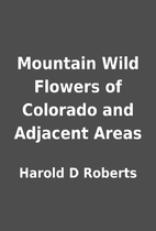Mountain Wild Flowers of Colorado and…