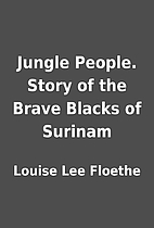 Jungle People. Story of the Brave Blacks of…