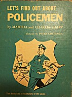 Let's find out about policemen, by Martha…