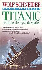 Titanic : tre timer der rystede verden by…