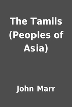 The Tamils (Peoples of Asia) by John Marr