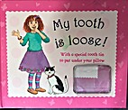 My tooth is Loose!: Girls (Tooth Books) by…