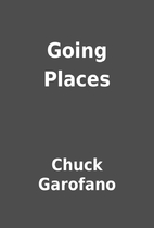 Going Places by Chuck Garofano