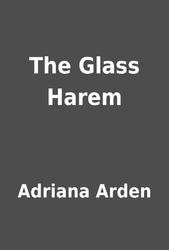 The Glass Harem By Adriana Arden