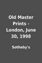 Old Master Prints - London, June 30, 1998 by…