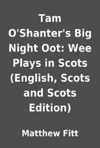 Tam O'Shanter's Big Night Oot: Wee Plays in…