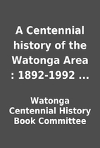 A Centennial history of the Watonga Area :…