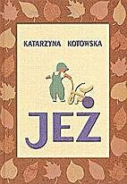 Jeż by Katarzyna Kotowska