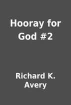 Hooray for God #2 by Richard K. Avery