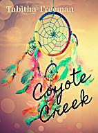 Coyote Creek by Tabitha Freeman