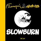 Slowburn by André Franquin