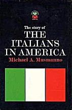 The Story of the Italians in America by…